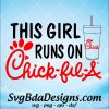 This Girls Runs On Chick Fil A Svg - This Girls Runs On Chick Fil A - Svg File Cricut- Svg file Silhouette Cameo - Digital Download