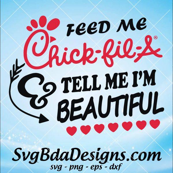 Feed Me Chick Fil A & Tell Me I'M Beautiful Svg - Feed Me Chick Fil A & Tell Me I'M Beautiful - Cricut- Silhouette - Digital Download