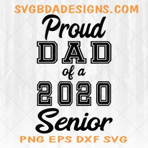 Proud Dad of 2020 Senior Svg - Proud Dad of 2020 Senior - Father day Svg- Father and Son svg - Digital Download