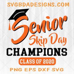 Senior Skip Day Champions SVG - Senior Skip Day Champions -Seniors Svg - Graduate - Svg -Class of 2021 - Senior Skip Day - Digital Download
