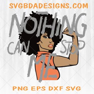 Nothing can stop me Svg - Nothing can stop me - Clipart Digital - Cricut - Silhouette - Digital Download file