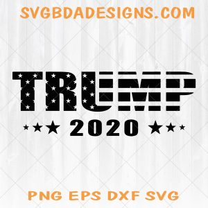 2020 Trump svg - 2020 Trump - DOnal Trump svg - Make America Great Again svg- election 2020 svg - Cricut - Digital Download