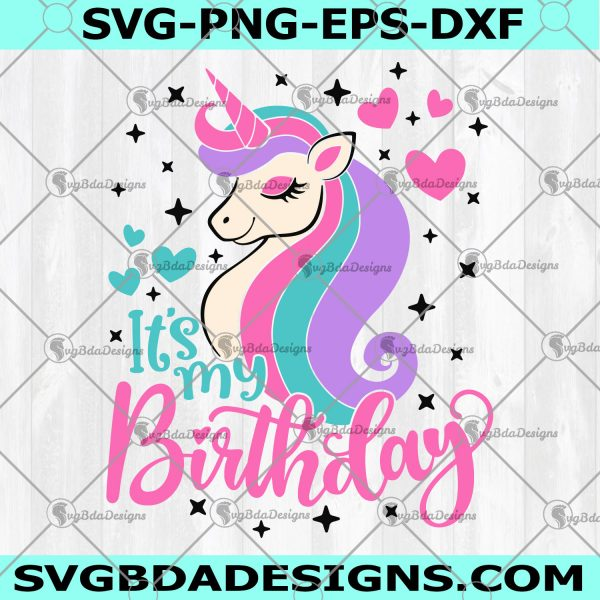 It's my Unicorn Birthday Svg-It's my Unicorn Birthday - Birthday Unicorn Girl Svg- Birthday Shirt Svg- Cricut- Digital Download