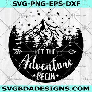 Let the Adventure Begin SVG - Let the Adventure Begin- adventure svg -camping svg - camper svg - travel svg - glamping svg