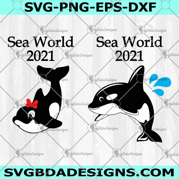 Sea World Whale 2021 Svg - Sea World Whale 2021- Boy Girl Whale Svg - Family Adventure 2021- Trending Svg -Whale Svg - Family Vacation Svg