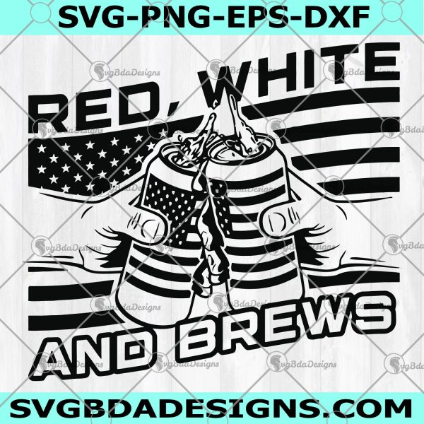 Red And White And Brews SVG - Red And White And Brews- Drinking Svg - Beer Svg - Cricut Files- Digital Download
