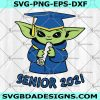 Baby Yoda Senior 2021 SVG - Baby Yoda Senior 2021 -Baby Yoda Back To School SVG - Yoda Senior 2021 SVG - Digital Download