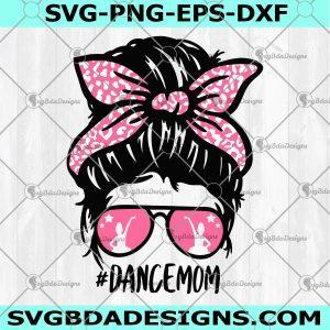 Dance MOM Svg - Dance Mom - for Dancer Dancing - Mom svg - Mom life Svg -Digital Download