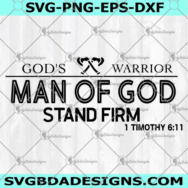 Man Of God Svg - Man Of God -1 Timothy 6:11 - Gods warrior svg- Cricut - Silhouette - Digital Download