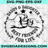 Daddy & Daughter Best Friends svg - Daddy & Daughter Best Friends - Father's Day svg - Cricut - Silhouette- Digital Download