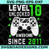 Level 10 Unlocked svg - Level 10 Unlocked - 10th birthday - Gamer 10 years Old - Video Game Controller - Cricut - Silhouette -Digital Download