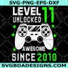 Level 11 Unlocked svg - Level 11 Unlocked - 11th birthday Gamer -11 years Old Video Game Controller - Cricut - Silhouette -Digital Download