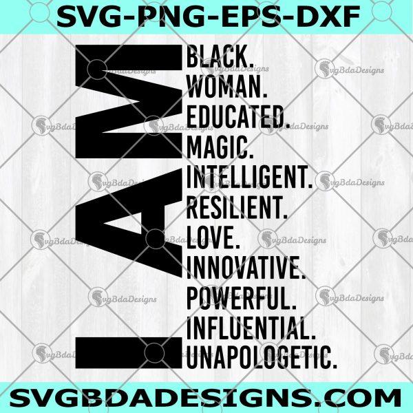 I Am Black Woman SVG - I Am Black Woman - Educated Svg - Black History Month Svg - Black Girl SVG -Digital Download