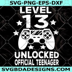 Level 13 Unlocked Official Teenager Svg - Level 13 Unlocked Official Teenager13th Birthday Video Game Controller Joystick for kid boy girl- Digital Download