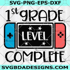 First Grade Level Complete SVG - First Grade Level Complete - 1st Grade Graduation Svg - Video Game svg - Grade School Svg - Digital Download