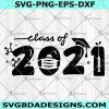 Class of 2021 SVG -Class of 2021 - Graduate SVG - Graduation 2021 - Senior 2021- Back To School svg - Ready For School svg - Digital Download