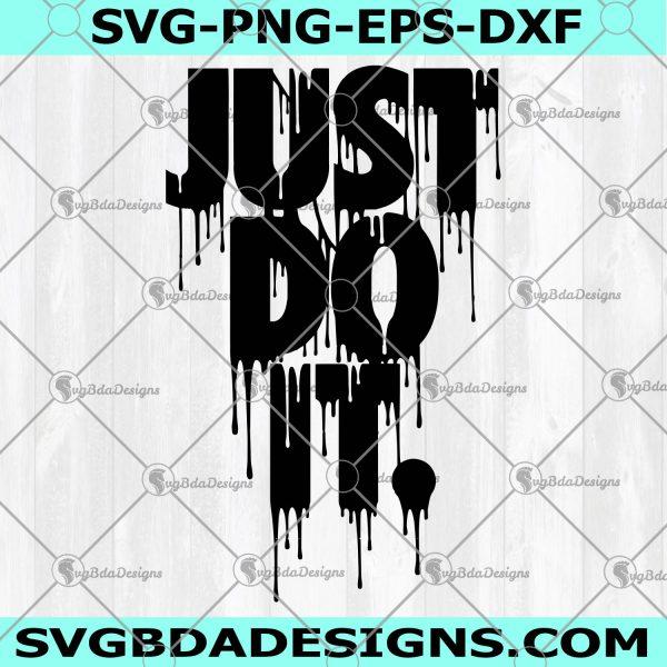 Just Do It Nike SVG - Just Do It Nike - Just Do It Drip Svg Nike Svg - Digital Download
