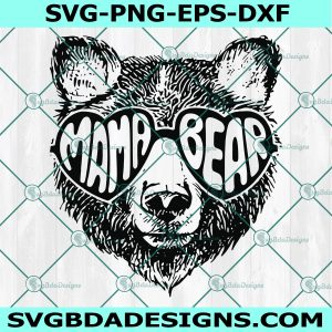 Bear With Glasses SVG - Bear With Glasses -Mama Bear Svg - Mama Bear With Sunglasses Svg - Mommy Svg -Mom To Be SVG - Mama SVG - Momma Bear svg- Digital Download