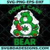 Don't Care Bear SVG - Funny Bear Smoking SVG - Funny Christmas SVG - Bear Christmas svg - Canabis Svg- Weed Bear Svg - Digital Download