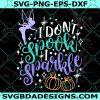 I Don't Spook I Sparkle Svg - Disney Halloween Svg - I Don't Spook I Sparkle - Tinkerbell Quotes Svg - Disney Svg- Digital Download