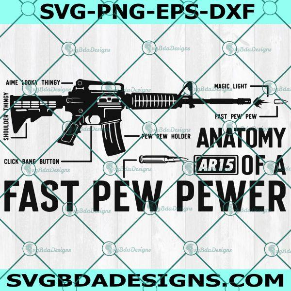 Anatomy Of A Fast Pew Pewer SVG - Anatomy Of A Fast Pew Pewer -AR 15 Svg - AR 15 - Funny 2nd Amendment - Cricut - Digital Download