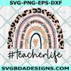 Teacher Life Rainbow svg -Teacher Life Rainbow - Teacher svg - Teacher Love Inspire - Back to School Svg - Cricut - Digital Download