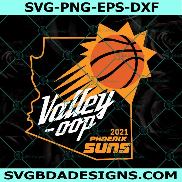 2021 Phoenix Suns Valley Oop Basketball Team Svg - 2021 Phoenix Suns Valley Oop Basketball Team - Basketball Team Svg - NBA Svg - Cricut - Digital Download