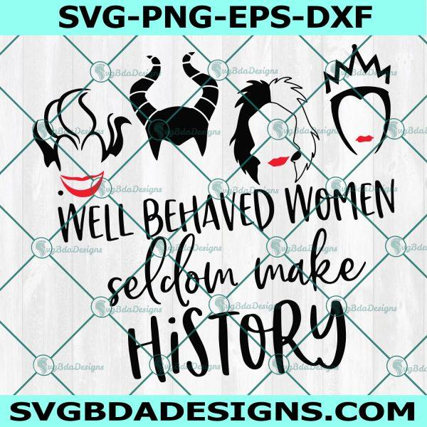 Well behaved women seldom make history svg - Disney villain svg - Ursula - Maleficent - Evil queen - Disney SVG- Cricut - Digital Download