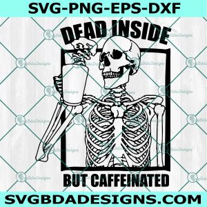Dead inside but caffeinated svg, positive skull with coffee, Halloween svg, Skull Halloween Svg Cricut, Digital Download
