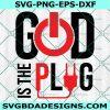 God is the Plug Svg, Prayer is the plug Svg, God is dope Svg, Cricut , Digital Download