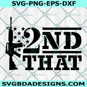 I 2nd Second That SVG, Ar15 Rifle svg, Gun Rifle svg, I Second That svg, Guns svg, Cricut, Digital Download