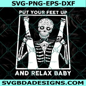 Put Your Feet Up And Relax Baby Svg, Sugar Skull Svg, Cricut, Digital Download