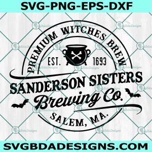 Sanderson Sisters Witches Brewing Co Svg, Hocus Pocus Svg Halloween Witch Svg, Halloween Svg, ,Sihouette, Cricut, Digital Download