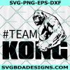 Team Kong SVG ,Godzilla vs Kong svg,Kong Svg, Godzilla Svg, Cricut, Digital Download