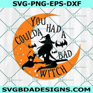 You Coulda Had A Bad Witch Svg, Moon and Witch Svg, Halloween Decor, Bad Witch Svg, Halloween Svg, Cricut, Digital Download