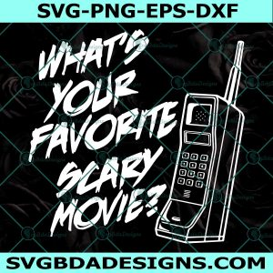 What's Your Favorite Scary Movie Svg , Scream SVG , scary Movies svg, Halloween Svg , Cricut, Digital Download