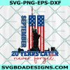 20 Years Later Never Forget Svg, September 11th Svg, Patriot Day American Svg, Never Forget 9-11 Svg, 20th Anniversary Svg, Cricut, Digital Download