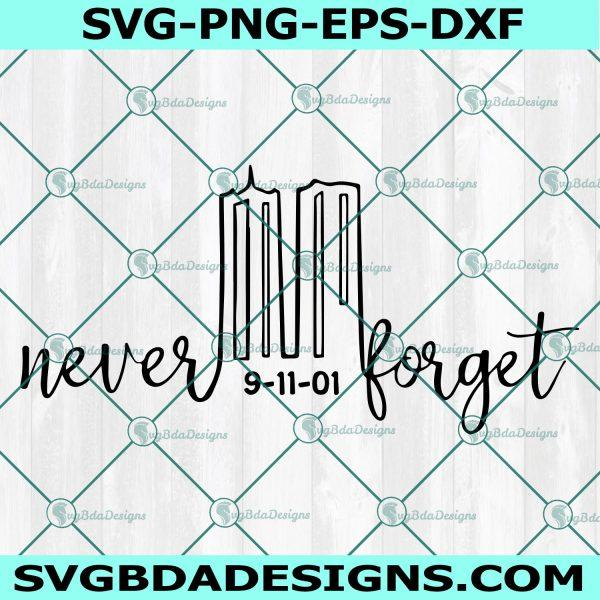 9/11 Never Forget Svg, New York svg, 9/11 svg, Twin Towers svg, High Rise svg, Memorial, September 11, Cricut, Digital Download