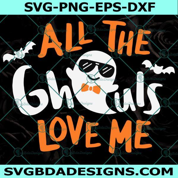 All The Ghouls Love Me Svg, Boy Halloween Svg, Ghost Svg, Spooky Svg,Cricut, Digital Download