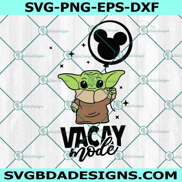 Vacay Mode Svg, Vacay Mode, Baby Yoda Svg, Disney Trip Svg, Yoda Love Svg, Cricut , Digital Download