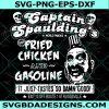 Captain Spaulding's Fried Chicken And Gasoline SVG, chicken svg, Captain Spaulding's Fried Chicken And Gasoline, Halloween Svg, Cricut, Digital Download