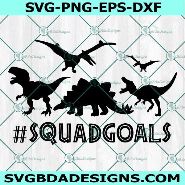 Dinosaur squadgoals svg, squadgoals, Dinosaur svg, T-rex svg, Dino birthday party Svg, Cricut, Digital Download