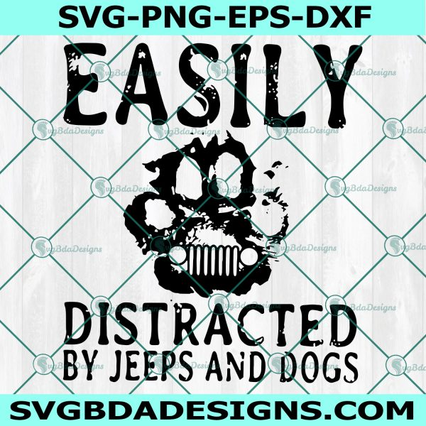Easily Distracted By Jeep And Dogs SVG, Easily Distracted By Jeep And Dogs ,Jeep Svg, Dog Footprint Svg, Cricut , Digital Download