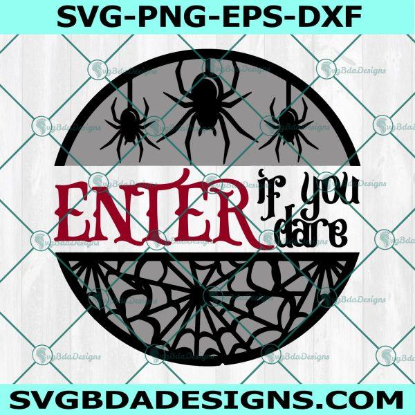 Enter if you Dare SVG, Enter if you Dare, Halloween SVG, Spooky Welcome svg, Spider svg, Spiderweb svg , Digital Download