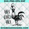 Hei girl hei svg, Hei hei svg, Moana svg, Rooster svg, Disney SVG, Cricut, Digital Download