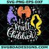 Hocus Pocus I Smell Children Svg, Sanderson Sisters Svg, Witch Svg, Halloween Svg , Cricut, Digital Download