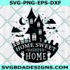 Home Sweet Haunted Home Svg, Haunted house svg, spooky svg,Halloween SVG, Cricut, Digital Download