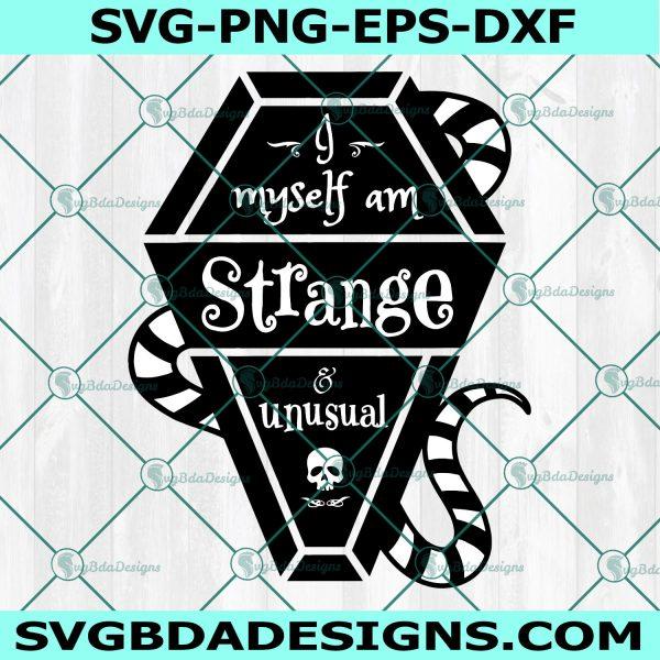 I Myself Am Strange & Unusual svg, I Myself Am Strange & Unusual, Horror Quote svg, Halloween SVG, Cricut, Digital Download