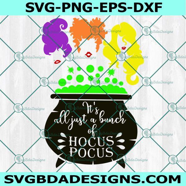 It's all just a bunch Svg, Hocus Pocus Svg,It's all just a bunch, Sanderson Sisters svg, Halloween SVG, Cricut, Digital Download