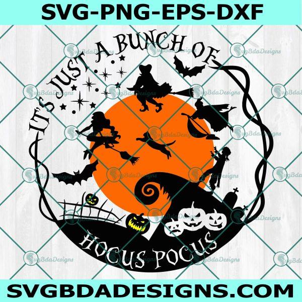 It's just a bunch of Hocus Pocus Svg, It's just a bunch of Hocus Pocus, Hocus Pocus svg, Sanderson Sisters svg, Halloween SVG, Cricut, Digital Download